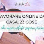 Lavorare Online Da Casa: 23 Cose Che Avrei Voluto Sapere Prima