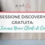 Sessione Discovery Gratuita: Come Trovare Nuovi Clienti di Coaching