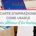 [VIDEO] Carte d'ispirazione: come usarle per sbloccare il tuo business