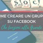 [VIDEO] Come Creare un Meraviglioso Gruppo su Facebook