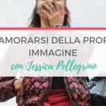 [SPOTLIGHT] Innamorati della tua immagine con Jessica Pellegrino